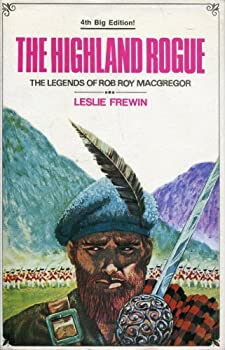The Highland Rogue. The Legends Of Rob Roy Macgregor 0856321761 Book Cover