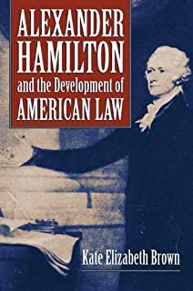 Alexander Hamilton and the Development of American Law