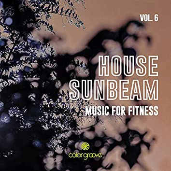 House Sunbeam, Vol. 6 (Music For Fitness)
