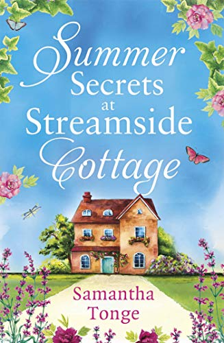 Summer Secrets at Streamside Cottage: an uplifting absolutely gripping page-turning novel by [Samantha Tonge]