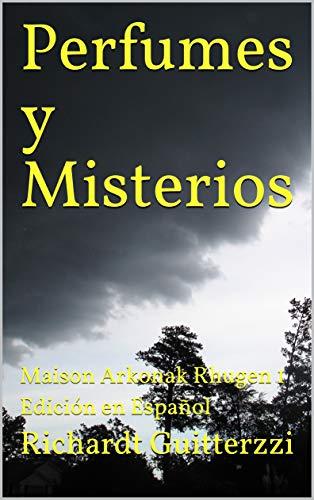 Perfumes y Misterios: Maison Arkonak Rhugen 1 Edición en Español (Maison Arkonak Rhugen Español)