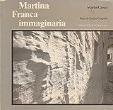 Martina Franca immaginaria. Catalogo della mostra (Martina Franca, 1981). Ediz. illustrata (Fotografia)