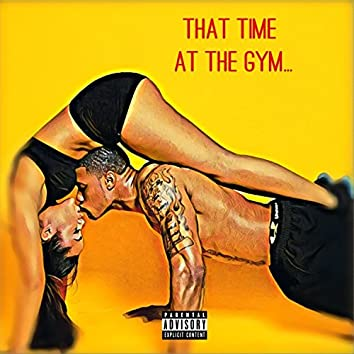 That Time at the Gym