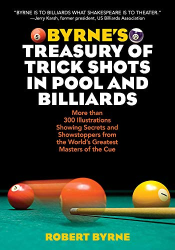 Compare Textbook Prices for Byrne's Treasury of Trick Shots in Pool and Billiards Reprint Edition ISBN 9781629145051 by Byrne, Robert