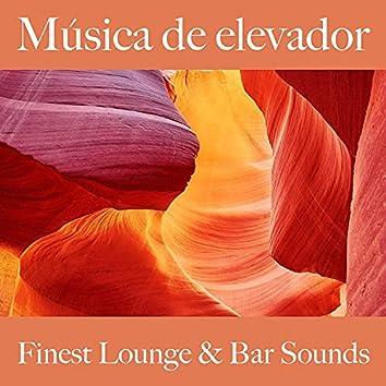 Música de Elevador: Finest Lounge & Bar Sounds