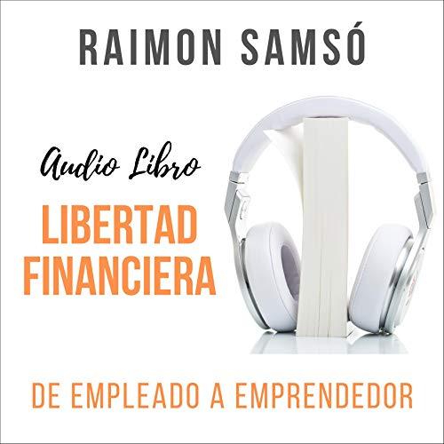Libertad Financiera Audiobook By Raimon Samsó cover art
