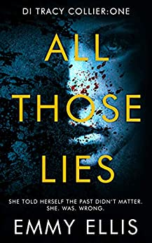 All Those Lies (DI Tracy Collier Book 1) by [Emmy Ellis]