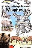 Mi primera guía de campo de mamiferos