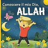 Conoscere il mio Dio, Allah: un libro islamico per bambini che si chiedono