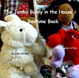 FREE KINDLE BOOK: The Jumbo Bunny in the House Bedtime Book