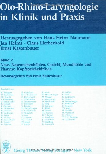 Oto-Rhino-Laryngologie in Klinik und Praxis, in 3 Bdn., Bd.2, Nase, Nasennebenhöhlen, Gesicht, Mundhöhle und Pharynx, Kopfspeicheldrüsen