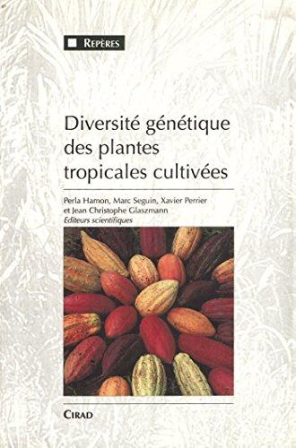Diversité génétique des plantes tropicales cultivées (Repères) (French Edition)