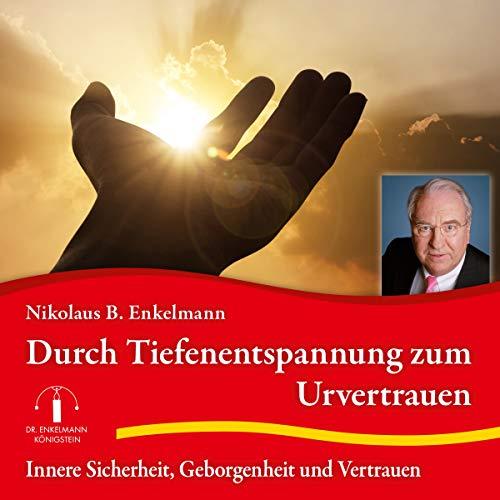 Durch Tiefenentspannung zum Urvertrauen audiobook cover art
