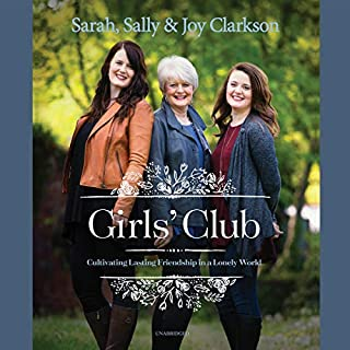 Girls' Club     Cultivating Lasting Friendship in a Lonely World              By:                                                                                                                                 Sally Clarkson,                                                                                        Sarah Clarkson,                                                                                        Joy Clarkson                               Narrated by:                                                                                                                                 Kate Mulligan,                                                                                        Erica Sullivan,                                                                                        Caroline Shaffer                      Length: 7 hrs and 3 mins     Not rated yet     Overall 0.0
