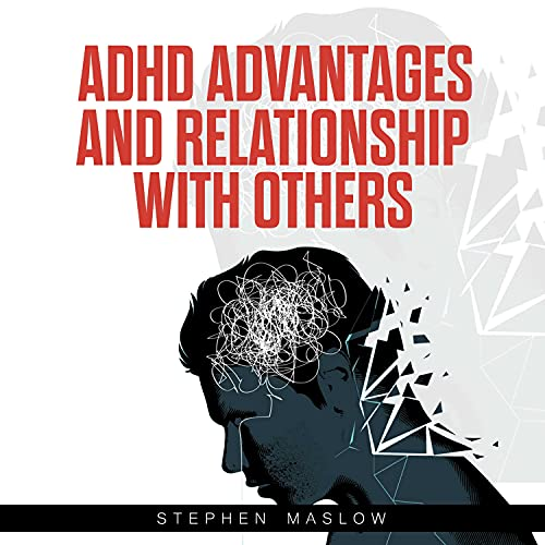 ADHD: Advantages and Relationship with Others