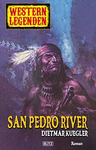 Western Legenden 21: San Pedro River (German Edition) PDF Books