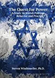 The Quest for Power: A Study in Jewish Political Behavior and Practice (English Edition)