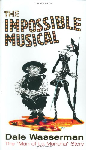"""The Impossible Musical: The """"Man of La Mancha"""" Story"""