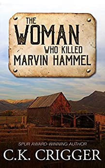The Woman Who Killed Marvin Hammel by [C.K. Crigger]