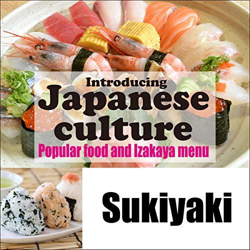 『Introducing Japanese culture -Popular food and Izakaya menu- Sukiyaki』のカバーアート