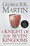 A Knight of the Seven Kingdoms: Being the Adventures of Ser Duncan the Tall, and his Squire, Egg (Song of Ice & Fire Prequel) - George R. R. Martin