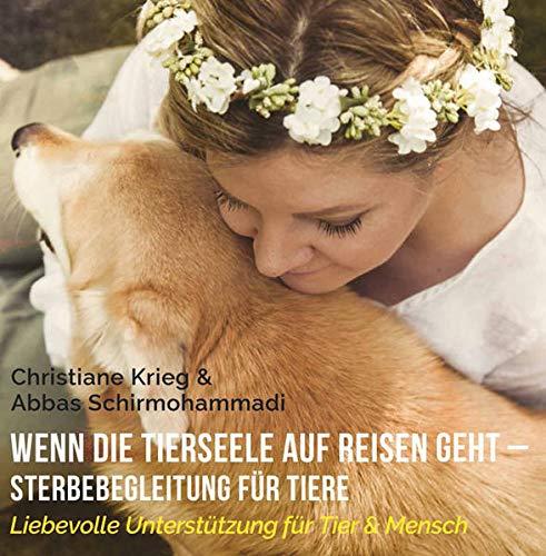 Wenn die Tierseele auf Reisen geht - Sterbebegleitung für Tiere: Liebevolle Unterstützung für Tier & Mensch