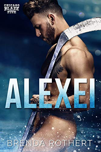 Alexei: A Chicago Blaze Hockey Romance