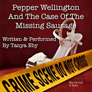 Pepper Wellington and the Case of the Missing Sausage audiobook cover art