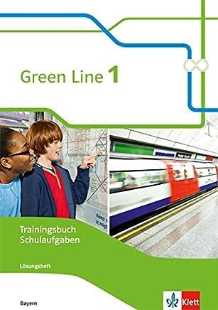 Green Line 1 Ausgabe Bayern Trainingsbuch Schulaufgaben Heft it Lösungen und CDRO Klasse 5 Green Line Ausgabe für Bayern ab 2017 by