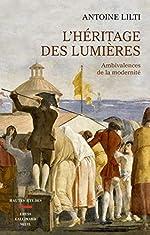 L'héritage des Lumières d'Antoine Lilti
