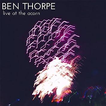 Ben Thorpe - Live At The Acorn