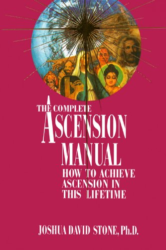 The Complete Ascension Manual: How to Achieve Ascension in This Lifetime (English Edition)