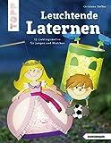 Leuchtende Laternen (kreativ.kompakt.): 23 Lieblingsmotive für Jungen und Mädchen