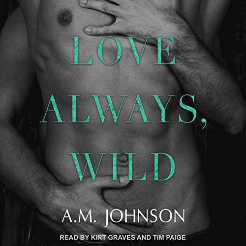 Love Always, Wild Audiobook By A.M. Johnson cover art