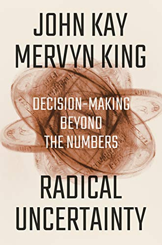 Amazon.com: Radical Uncertainty: Decision-Making Beyond the ...