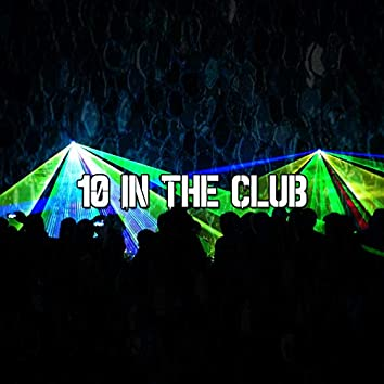 10 In the Club