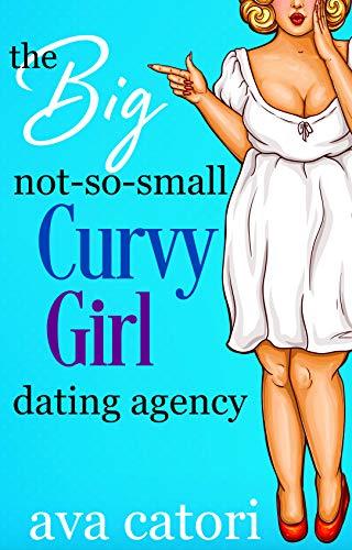 Amazon Com The Big Not So Small Curvy Girls Dating Agency