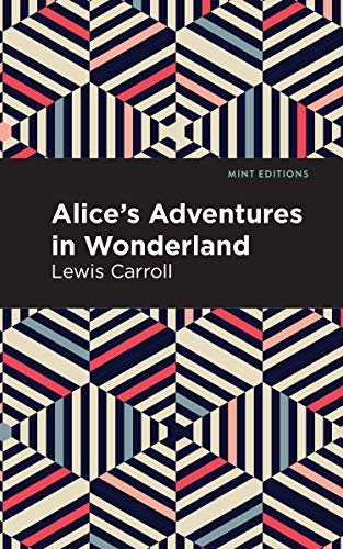 Alice's Adventures in Wonderland (Mint Editions) (English Edition)
