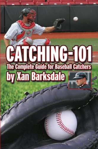 Catching-101: The Complete Guide for Baseball Catchers (English Edition)