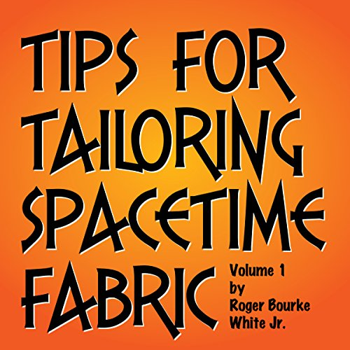 Tips for Tailoring Spacetime Fabric, Vol. 1 audiobook cover art