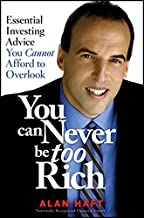 You Can Never Be Too Rich: Essential Investing Advice You Cannot Afford to Overlook