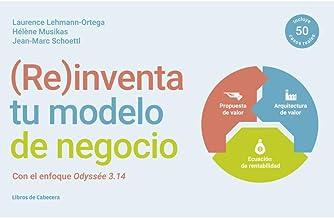 Re inventa tu modelo de negocio: Con el enfoque Odyssée 3.14 MODELOS DE  NEGOCIO: Amazon.es: Lehmann-Ortega, Laurence, Musikas, Hélène, Shoettl,  Jean-Marc: Libros