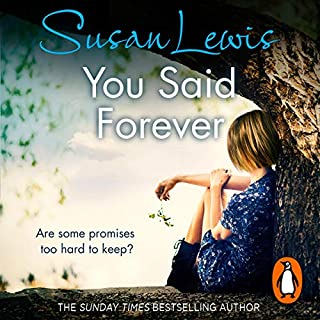 You Said Forever                   By:                                                                                                                                 Susan Lewis                               Narrated by:                                                                                                                                 Julia Franklin                      Length: 9 hrs and 1 min     47 ratings     Overall 4.4