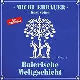 Baierische Weltgschicht 1,Kap.1-6 - ichl Ehbauer