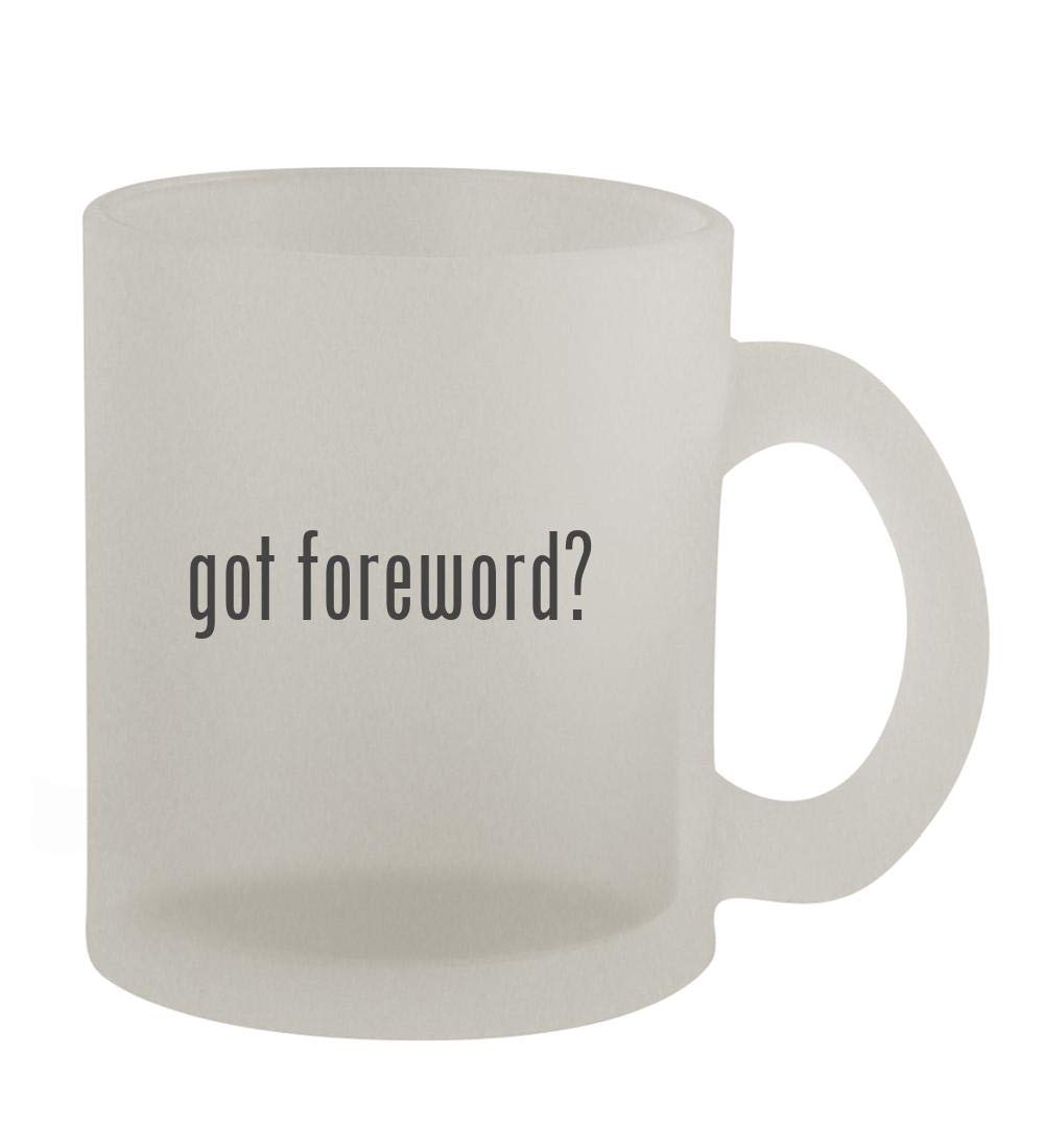 got foreword? - 10oz Frosted Coffee Mug Cup, Frosted