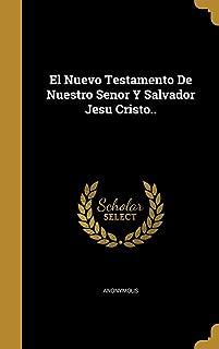 El Nuevo Testamento de Nuestro Senor y Salvador Jesu Cristo..