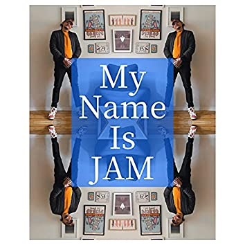 My Name Is Jam