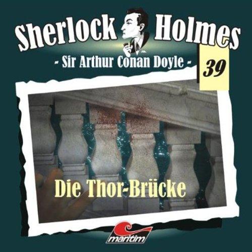 Die Thor-Brücke (Sherlock Holmes 39) audiobook cover art