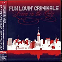 Livin' In The City (Bonus Track) [Japanese Import] by Fun Lovin' Criminals (2005-08-24)