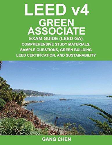 LEED v4 Green Associate Exam Guide (LEED GA): Comprehensive Study Materials, Sample Questions, Green